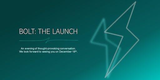 BOLT: The Launch