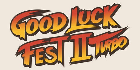 Good Luck Fest 2 Turbo - Friday, 20th (Late Show) tickets