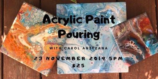 Acrylic Paint Pouring with Carol Antezana