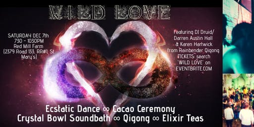 WILD LOVE: Ecstatic Dance ∞ Cacao Ceremony ∞ Crystal Bowl Soundbath