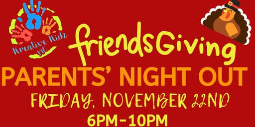 Parents' Night Out: FriendsGiving