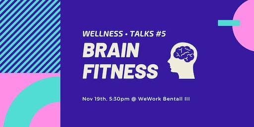 Wellness • Talks #5 ‑ Brain Fitness