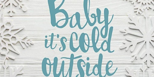 Baby It's Cold Outside: A Roarick Baby Shower
