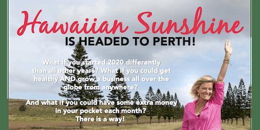 Hawaiian Sunshine is headed to Perth