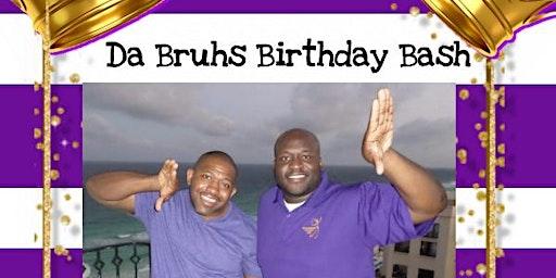 DA BRUHS BIRTHDAY BASH - Celebrating Erick's 39th and LaRay's 40th Birthday