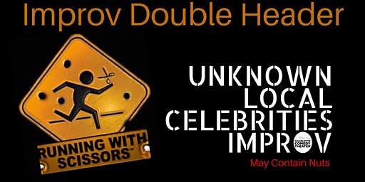 Improv Double Header: Running with Scissors & Unknown Local Celebrities