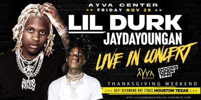 LIL DURK x JAYDAYOUNGAN LIVE IN HOUSTON |BLACK FRIDAY NOV 29th  @ 7PM