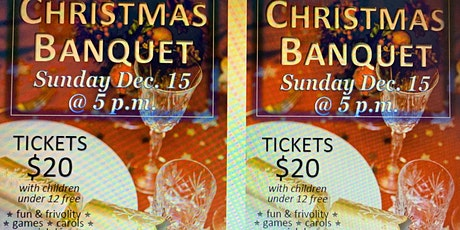 Christmas Banquet - December 15 - tix 250-462-1901 tickets