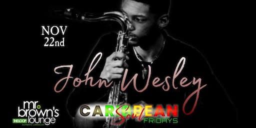 Caribbean Soul Fridays/ An Evening W/ John Wesley