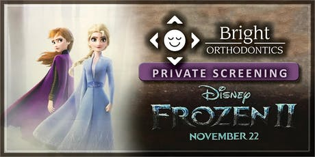 Bright Orthodontics Private Screening of Frozen 2!!! tickets