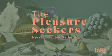 The Pleasure Seekers Market tickets