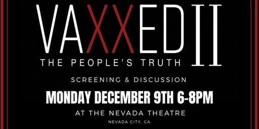 VAXXED II SCREENING NEVADA CITY, CA