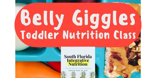 """Belly Giggles"" Toddler Nutrition Class"