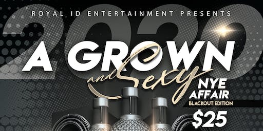A GROWN AND SEXY NYE AFFAIR  (BLACKOUT EDITION)