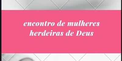 Encontro De Mulheres, As Herdeiras De Deus