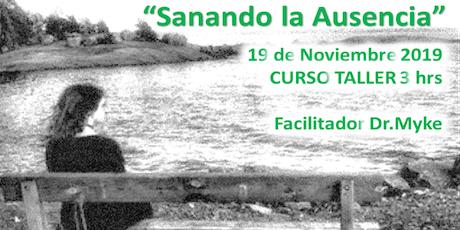 """""""SANANDO LA AUSENCIA""""  Curso-Taller   entradas"""