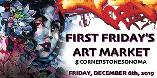 First Fridays Art Market @CornerstoneSonoma Hosted By AmandaLynn & Friends