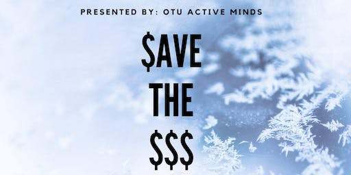 OTU Active Minds Presents: Save Your $$$