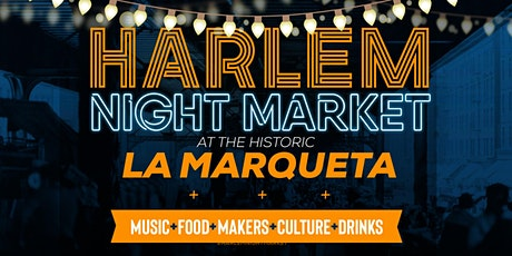 Harlem Night Market at La Marqueta tickets
