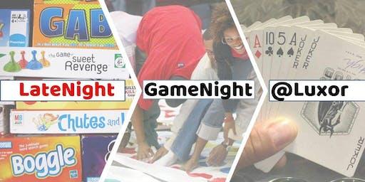 Late Night Game Nights @Luxor
