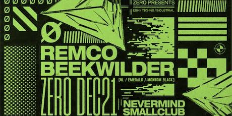 ZERØ ft Remco Beekwilder [NL // Emerald // Monnom Black] tickets
