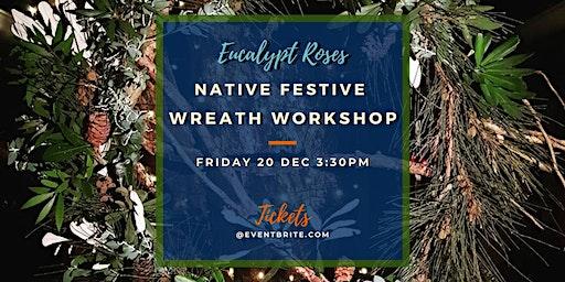 Native Festive Wreath Workshop Sunshine Coast