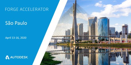 Autodesk Forge Accelerator - São Paulo, Brazil (April 13-16, 2020) tickets