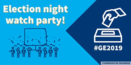 Conservative Progress Election Night Party! tickets