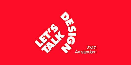 Let's Talk Design #23 — Amsterdam tickets