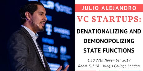 VC Startups: Denationalizing and Demonopolizing the Functions of the State tickets