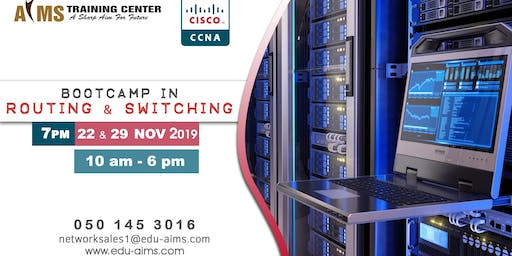 CISCO CCNA ROUTING & SWITCHING BOOT CAMP ON 22ND & 29TH NOV 2019 10AM-6PM