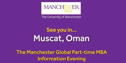 The Manchester Global Part-time MBA Information Evening - Muscat