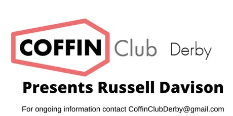 Coffin Club Derby Presents Russell Davison tickets