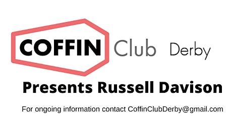Coffin Club Derby Presents Russell Davison tickets
