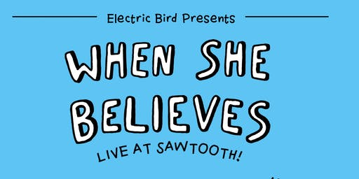 When She Believes / Live at Sawtooth