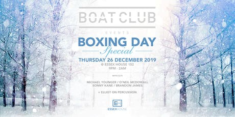 Boat Club Boxing Day @ Essex House tickets