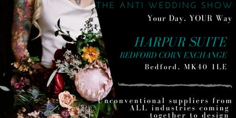 Bedford Anti Wedding Show - Your Day Your Way tickets