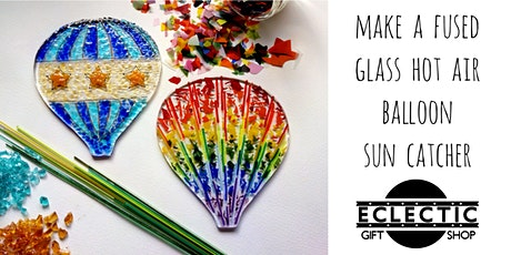 Create a Fused Glass Hot Air Balloon Sun Catcher (Adults) tickets