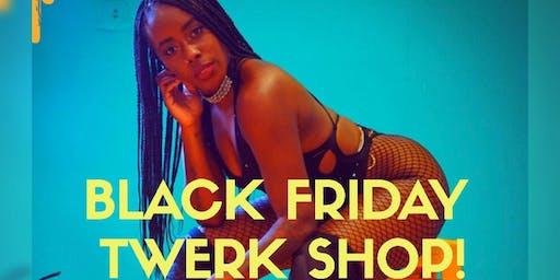 Black Friday Twerk Shop