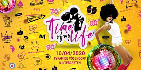 Time of my Life - XXL Edition - Pyramide Vösendorf Wintergarten Tickets