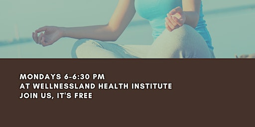 Guided Meditation - FREE event at Wellnessland(Every Monday)
