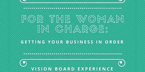 Vision Board Experience: For the Woman in Charge