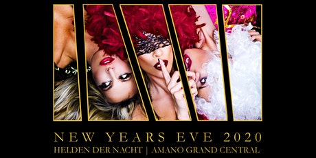 NEW YEARS EVE 2020 - THE PARTY |✫| AMANO GRAND CENTRAL |✫| HELDEN DER NACHT tickets