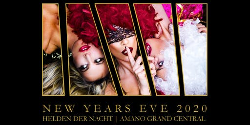NEW YEARS EVE 2020 - THE PARTY |✫| AMANO GRAND CENTRAL |✫| HELDEN DER NACHT