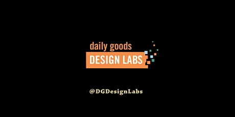 Daily Goods Design LABS: Women that Make, Create and Innovate - 2020 tickets