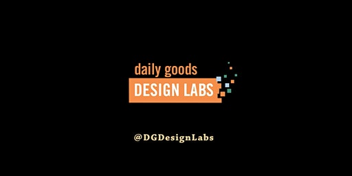 Daily Goods Design LABS: Women that Make, Create and Innovate - 2020