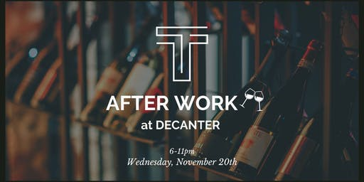 AFTER WORK at Decanter