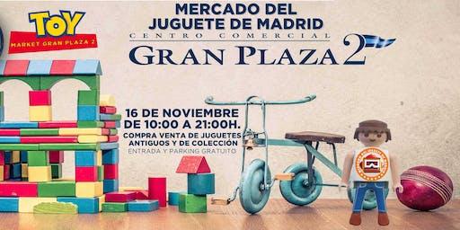 EL CENTRO COMERCIAL GRAN PLAZA 2 DE MAJADAHONDA ACOGE EL MERCADO DEL JUGUET