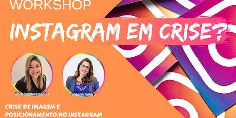 Workshop  Instagram em crise? ingressos