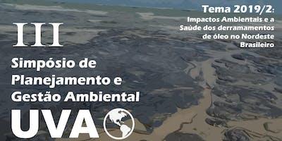 III Simpósio de Planejamento e Gestão Ambiental da UVA: Impactos Ambientais e a Saúde dos derramamentos de óleo no Nordeste Brasileiro